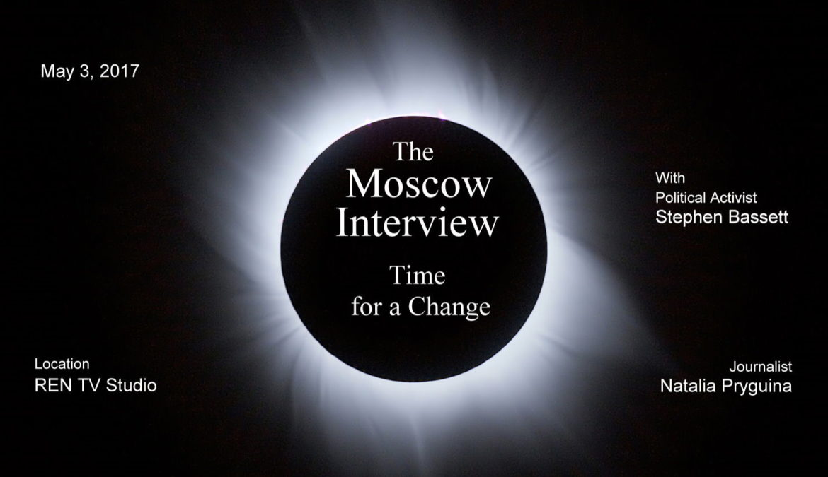 Moscow Interview – Time for a Change