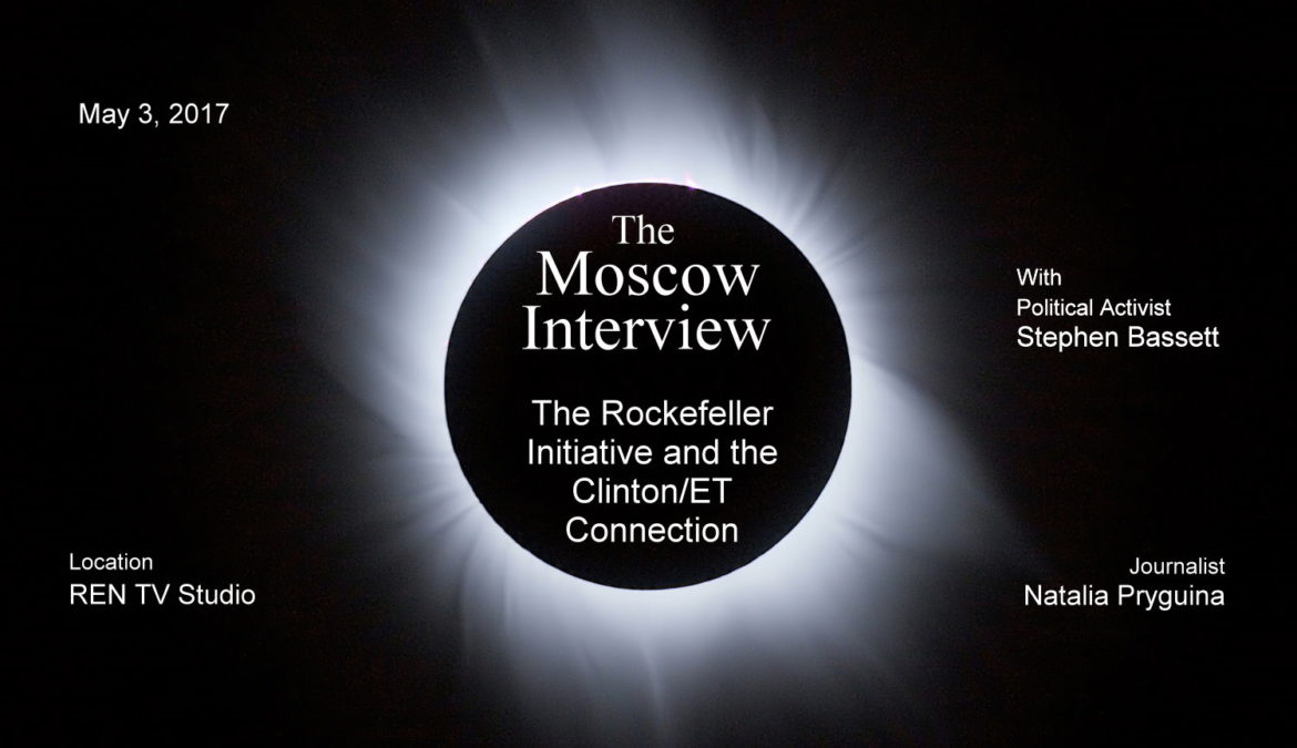 Moscow Interview – The Rockefeller Initiative & Clinton/ET Connection