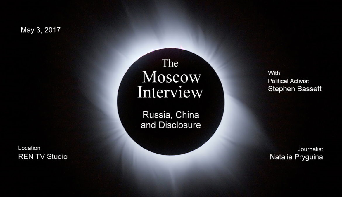 Moscow Interview – China, Russia & Disclosure